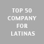 Top 50 Company for Latinas