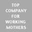 Top Company for Working Mothers